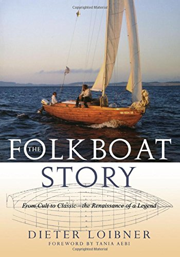 Folkboat Story: From Cult to Classic -- The Renaissance of a Legend