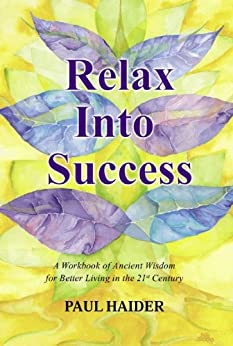 Relax Into Success by [Haider, Paul]