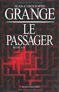 Le passager : roman, Grangé, Jean-Christophe