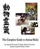 The Complete Guide to Animal Reiki: animal healing...