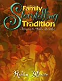 Creating a Family Storytelling Tradition, Robin Moore, 0874835658