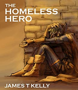 The Homeless Hero by [Kelly, James T]