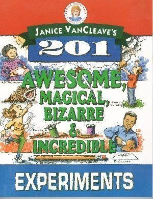 Download Janice VanCleave's 201 Awesome, Magical Bizarre, and Incredible Experiments pdf
