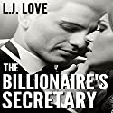 The Billionaire's Secretary: Billionaire's Series, Book 1 Audiobook by L.J. Love Narrated by Caitlin Moreland