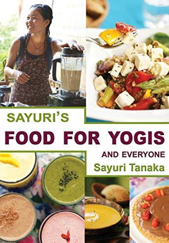 Sayuri's Food for Yogis and Everyone by