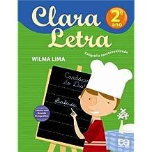 Clara Letra. Caligrafia Contextualizada. 2º Ano