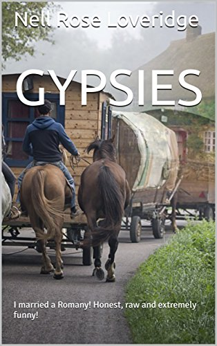 GYPSIES: I married a Romany! Honest, raw and extremely funny!