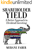 Shareholder Yield:  A Better Approach to Dividend Investing (English Edition)