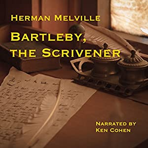 Bartleby, the Scrivener: A Story of Wall-Street Audiobook