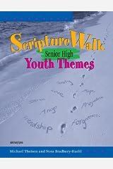 ScriptureWalk Senior High: Youth Themes (Scripture Walk: Bible-Based Sessions for Teens) Paperback