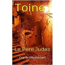 Toine: Le Père Judas (French Edition)