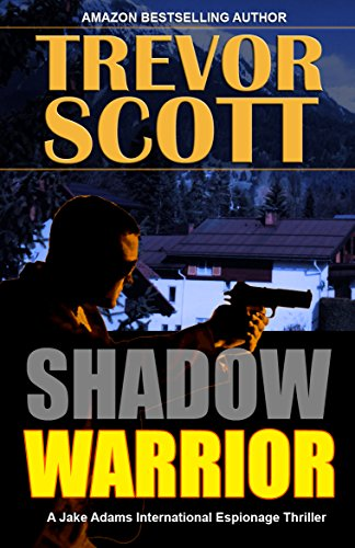 Shadow Warrior (A Jake Adams International Espionage Thriller Series Book 15)