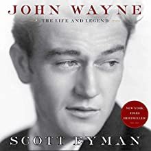 John Wayne: The Life and Legend Audiobook by Scott Eyman Narrated by John McLain