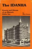 img - for The Idanha: Guests and Ghosts of an Historic Idaho Inn book / textbook / text book