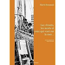 Les vivants, les morts et ceux qui vont sur la mer: Un récit maritime mouvementé tiré d'une histoire vraie (French Edition)