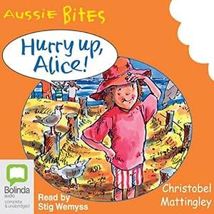 Hurry Up Alice!: Aussie Bites Audiobook