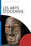 Les Arts d'Océanie (Australie, Mélanésie, Micronésie, Polynésie): Société-Rituels-Aires culturelles