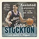 Assisted: An Autobiography Audiobook by John Stockton Narrated by John Stockton