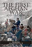 The First Afghan War and It's Causes, Lancer InterConsult, 0981537812