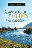 Downstream from Eden, David L. Knight, 1449745652