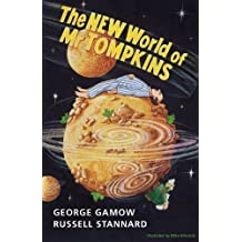 The New World of Mr Tompkins: George Gamow's Classic Mr Tompkins in Paperback by Gamow, George (2001) Paperback