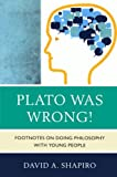Plato Was Wrong!, David Shapiro, 1610486196