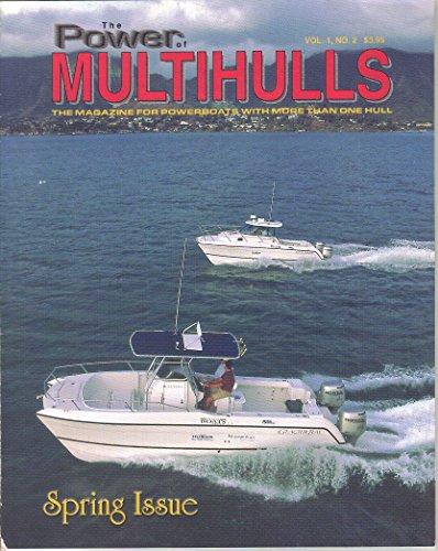 The Power Of Multihulls Magazine  Spring 1999  Vol 1  No 2