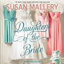 Daughters of the Bride Hörbuch von Susan Mallery Gesprochen von: Tanya Eby