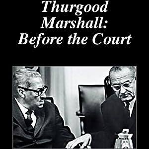 Thurgood Marshall: Before the Court Radio/TV Program