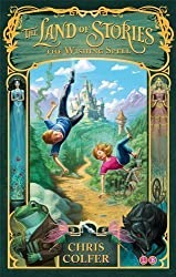 The Land of Stories: The Wishing Spell: Number 1 in series by Colfer, Chris (2013)
