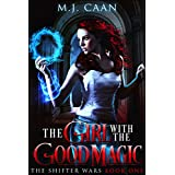 The Girl With The Good Magic: The Shifter Wars Book One