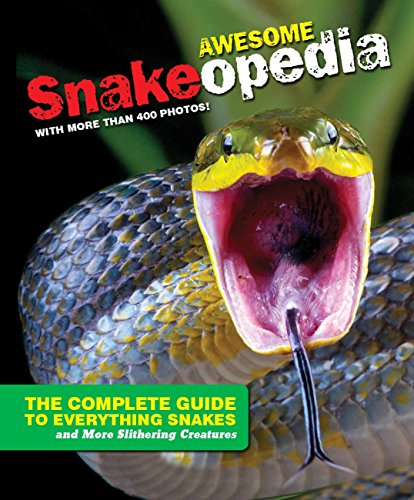 Discovery Snakeopedia: The Complete Guide to Everything Snakes-Plus Lizards and More Reptiles