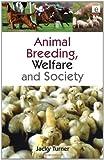 Animal Breeding, Welfare and Society, Jacky Turner, 1844075893