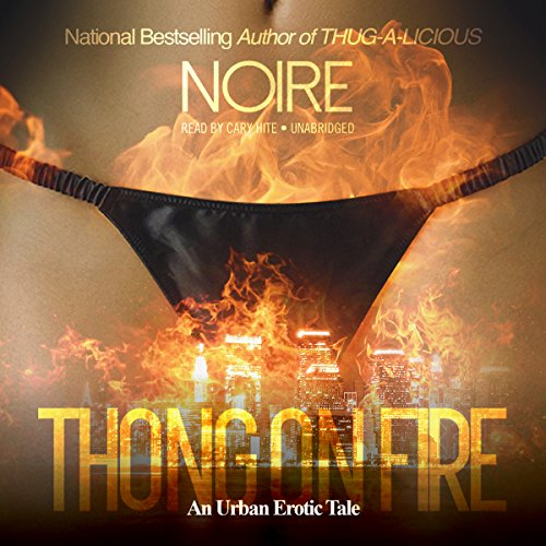 Thong on Fire: An Urban Erotic Tale Audiobook [Free Download by Trial] thumbnail