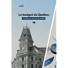 Le budget du Québec: Fondements, contraintes et défis