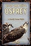 Oscar and Olive Osprey, Janie Suss, 098231406X