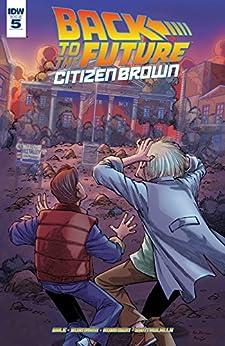 Back To The Future: Citizen Brown #5 (of 5) by [Gale, Bob, Burnham, Erik]