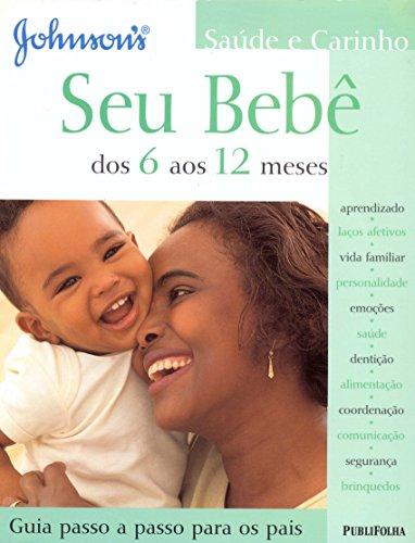 Seu Bebe. Dos 6 Aos 12 Meses (Em Portuguese do Brasil) - Vários Autores