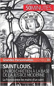 Saint Louis, un roi chrétien à la base de la justice moderne