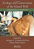 Ecology and Conservation of the Maned Wolf, , 1466512598