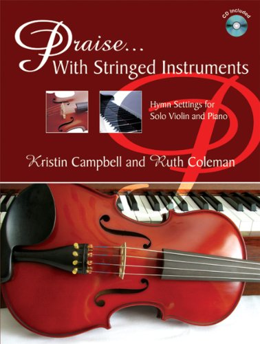 Praise ... With Stringed Instruments: Hymn Settings for Solo Violin and Piano ()