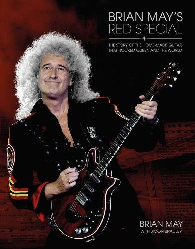 Brian May's Red Special: The Story of the Home-Made Guitar that Rocked Queen and the World