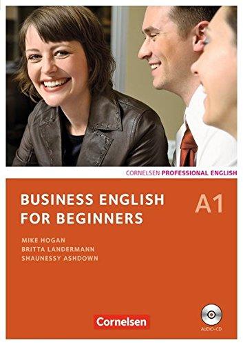 Business English for Beginners - Third Edition: A1 - Kursbuch mit CD