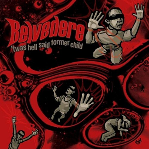 Belvedere - 'Twas Hell Said Former Child (2002) [FLAC] Download