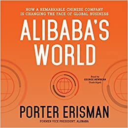 Alibaba's World: How a Remarkable Chinese Company Is Changing the