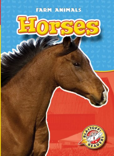Horses (Blastoff! Readers: Farm Animals: Level 1) (Blastoff Readers. Level 1) by Brand: Bellwether Media