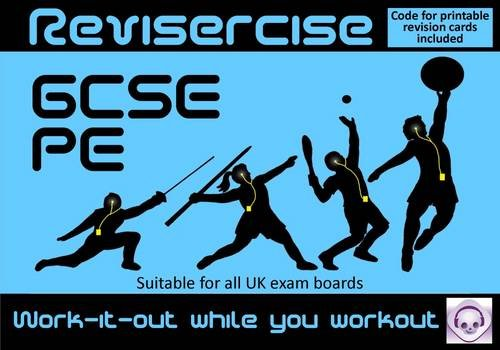 PE Revision (All GCSE UK Exam Boards) : Revisercise: Work-it-Out While You Work Out 2015