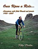 img - for Once Upon a Ride: Adventures with Jobst Brandt and friends 1980 - 2007 book / textbook / text book