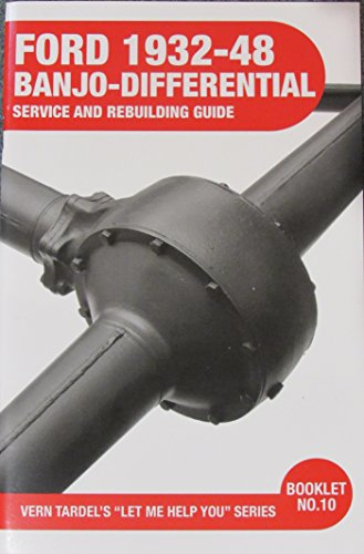 - Ford 1932-48 Banjo-Differential: Service And Rebuilding Guide