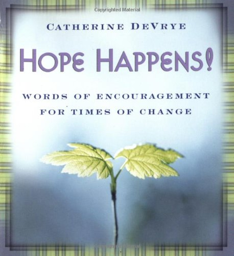 Hope Happens!: Words of Encouragement for Times of Change PDF